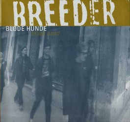 Blöde Hunde Blues Band/Breeder, LP