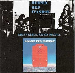 Burnin Red Ivanhoe/Miley Smile/Stage recall + Shorts, CD
