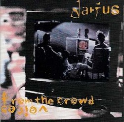 Darius/From the crowd voices, CD