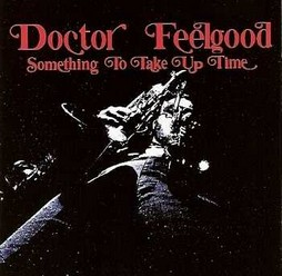 Doctor Feelgood/Something to take up time, CD