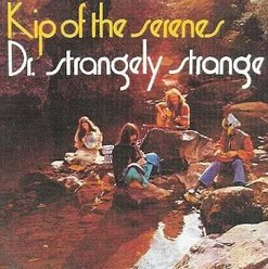 Dr. Strangely Strange/Kip of the serenes, CD