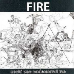 Fire/Could you understand me, CD