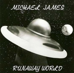 James, Michael/Runaway World, CD