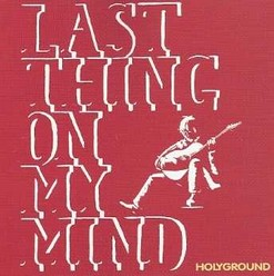 Last Thing on my Mind (Holyground: the works volume one), CD
