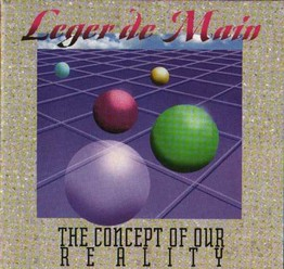 Leger de Main/The Concept of our reality, CD