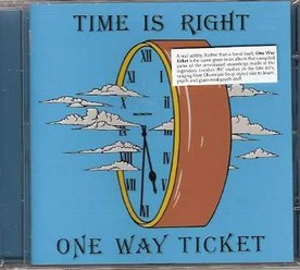 One Way Ticket/Time is right, CD