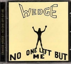 Orange Wedge/No one left but me, CD