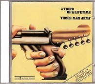 Three Man Army/third of a lifetime, CD
