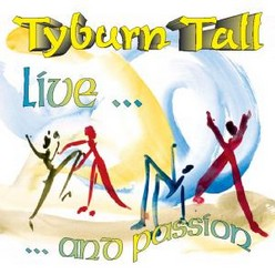 Tyburn Tall/Live an passion, CD